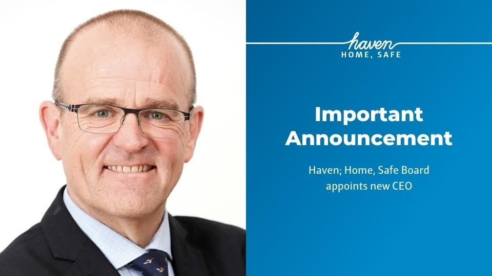 Haven; Home, Safe Board appoint new CEO Andrew Cairns